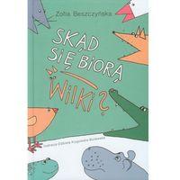 Książki dla dzieci, Skąd się biorą wilki (opr. twarda)