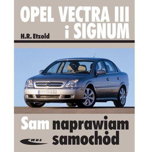 Książki o motoryzacji, Opel Vectra III i Signum (opr. miękka)