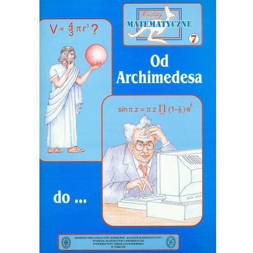 Matematyka, Miniatury matematyczne 7 Od Archimedesa do... (opr. miękka)