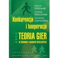 Książki o biznesie i ekonomii, Konkurencja i kooperacja Teoria gier w ekonomii i naukach społecznych (opr. miękka)