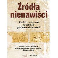 E-booki, Źródła nienawiści. Konflikty etniczne w krajach postkomunistycznych - Praca zbiorowa