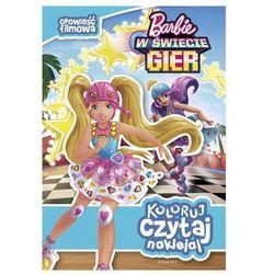 Koloruj, czytaj, naklejaj. Barbie w świecie gier. Opowieść filmowa Praca zbiorowa (opr. miękka)