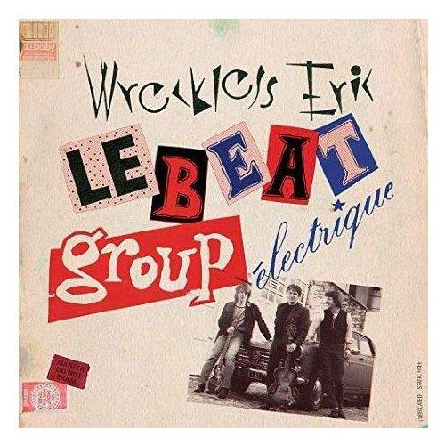Rock, Wreckless Eric - Le Beat Group Electrique