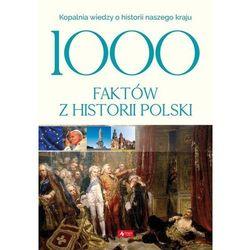 1000 faktów z historii Polski (opr. twarda)