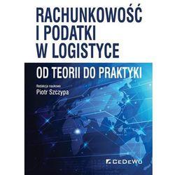 Rachunkowość i podatki w logistyce - od teorii do - bezpłatny odbiór zamówień w Krakowie (płatność gotówką lub kartą). (opr. miękka)