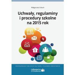 Uchwały, regulaminy i procedury na 2015 rok - Małgorzata Celuch