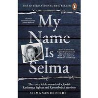 Książki do nauki języka, My Name Is Selma - Van De Perre Selma - książka (opr. miękka)