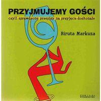 Książki kulinarne i przepisy, Przyjmujemy gości czyli sprawdzone przepisy na przyjęcia doskonałe - Biruta Markuza (opr. miękka)
