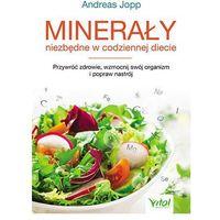 Hobby i poradniki, Minerały niezbędne w codziennej diecie - Andreas Jopp (opr. miękka)