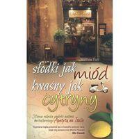 Książki kulinarne i przepisy, Słodki jak miód kwaśny jak cytryny (opr. miękka)