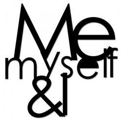 Napis na ścianę ME MYSELF & I czarny MMI1-1