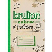 Książki dla dzieci, Brulion zabaw w podróży (opr. miękka)