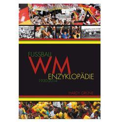 Fußball-WM-Enzyklopädie 1930-2014 Grüne, Hardy