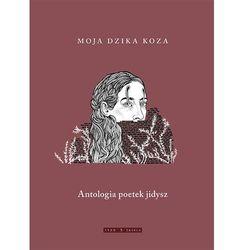 Moja dzika koza. Antologia poetek jidysz (opr. broszurowa)