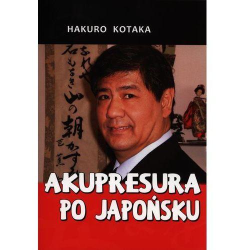 Książki medyczne, Akupresura Po Japońsku (opr. miękka)
