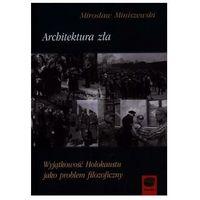 Filozofia, Architektura zła (opr. twarda)