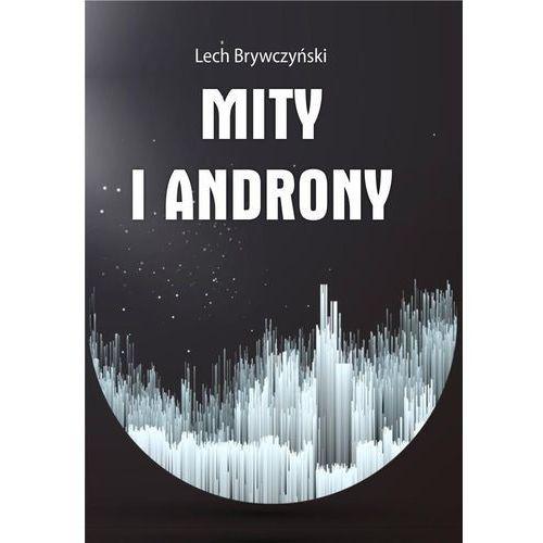 Powieści, Mity i androny - Lech Brywczyński (opr. broszurowa)