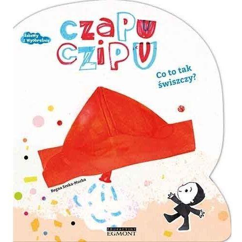 Książki dla dzieci, Czapu Czipu. Co to tak dmucha i świszczy? (opr. kartonowa)