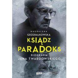 Ksiądz Paradoks. Biografia Jana Twardowskiego - Dostawa zamówienia do jednej ze 170 księgarni Matras za DARMO (opr. twarda)