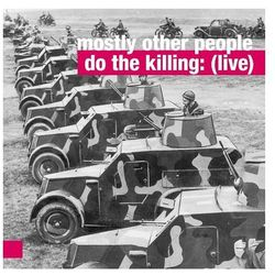 Mostly Other People Do The Killing: (Live) (CD) - Mostly other people do the killing