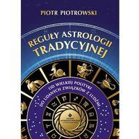 Senniki, wróżby, numerologia i horoskopy, Reguły Astrologii Tradycyjnej (opr. miękka)