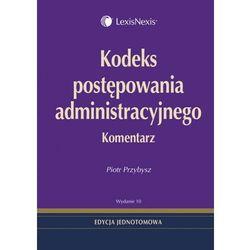 Kodeks postępowania administracyjnego. Komentarz 2013. Wydanie 10 (opr. twarda)