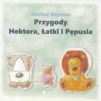 Książki dla dzieci, Przygody Hektora, Łatki i Pępusia (opr. broszurowa)