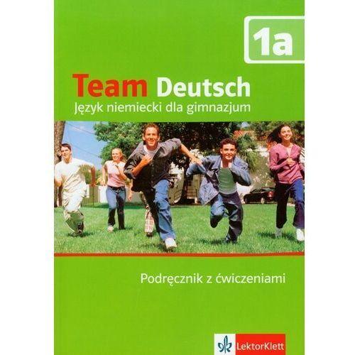 Książki do nauki języka, Team Deutsch 1A - podręcznik z ćwiczeniami i płytš CD audio dla ucznia - wydanie semestralne (opr. miękka)