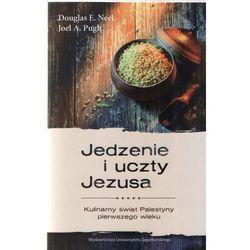 Jedzenie i uczty Jezusa Kulinarny świat Palestyny pierwsz... (opr. miękka)