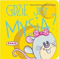 Książki dla dzieci, GDZIE JEST MYSIA - Mariola Budek OD 24,99zł DARMOWA DOSTAWA KIOSK RUCHU (opr. kartonowa)