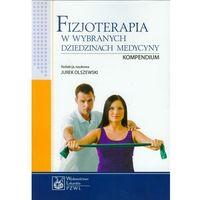 Leksykony techniczne, Fizjoterapia w wybranych dziedzinach medycyny Kompendium (opr. miękka)
