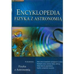Encyklopedia Fizyka z astronomi? (opr. twarda)
