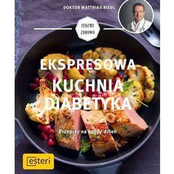 Ekspresowa Kuchnia Diabetyka - Matthias Riedl (opr. broszurowa)