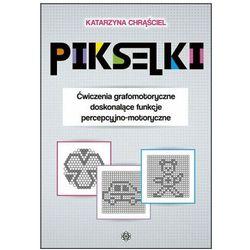 Pikselki Ćwiczenia grafomotoryczne doskonalące funkcje percepcyjno-motoryczne [Chrąściel Katarzyna] (opr. broszurowa)