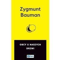 Senniki, wróżby, numerologia i horoskopy, Obcy u naszych drzwi - Zygmunt Bauman (opr. miękka)