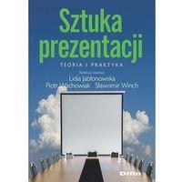 Biblioteka biznesu, Sztuka prezentacji Teoria i praktyka - Lidia Jabłonowska, Piotr Wachowiak, Sławomir Winch (opr. broszurowa)