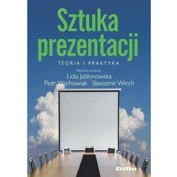 Sztuka prezentacji Teoria i praktyka - Lidia Jabłonowska, Piotr Wachowiak, Sławomir Winch