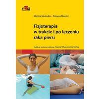 Hobby i poradniki, Fizjoterapia w trakcie i po leczeniu raka piersi (opr. miękka)
