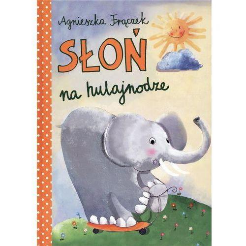 Literatura młodzieżowa, Słoń na hulajnodze (opr. twarda)