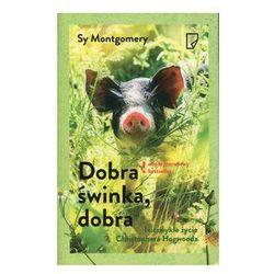 Dobra świnka, dobra Niezwykłe życie Christophera Hogwooda