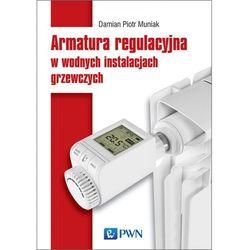 Armatura regulacyjna w wodnych instalacjach grzewczych - (opr. miękka)