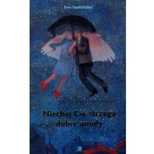 Literatura młodzieżowa, Niechaj cię strzegą dobre anioły (opr. twarda)