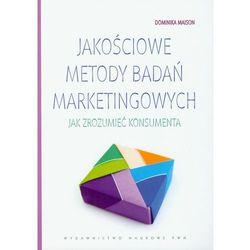 Jakościowe Metody Badań Marketingowych (opr. miękka)