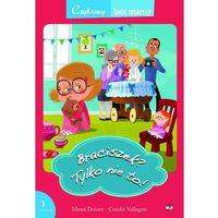 Książki dla dzieci, BRACISZEK TYLKO NIE TO CZYTAMY BEZ MAMY 1 ETAP (opr. miękka)
