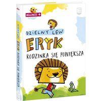 Książki dla dzieci, Dzielny Lew Eryk Część 2 (opr. twarda)