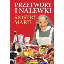 PRZETWORY I NALEWKI SIOSTRY MARII TW (opr. twarda)