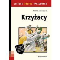 Literatura młodzieżowa, Krzyżacy. Lektura Dobrze Opracowana - Henryk Sienkiewicz (opr. miękka)