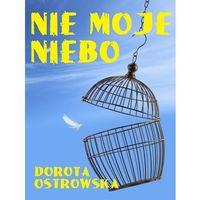 E-booki, Nie moje niebo - Dorota Ostrowska