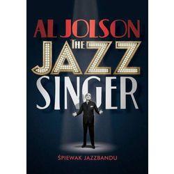 Jazz Singer - Śpiewak jazz bandu (DVD) - Alan Crosland DARMOWA DOSTAWA KIOSK RUCHU