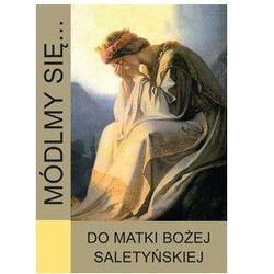 Módlmy się...Do Matki Bożej Saletyńskiej (opr. miękka) wyprzedaż 04/18 (-40%)